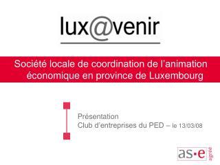 Présentation  Club d'entreprises du PED –  le 13/03/08