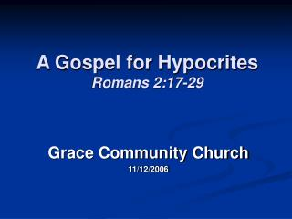 A Gospel for Hypocrites Romans 2:17-29