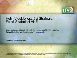 Helyi Vidékfejlesztési Stratégia – Felső-Szabolcsi VKE