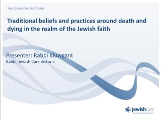 Traditional beliefs and practices around death and dying in the realm of the Jewish faith