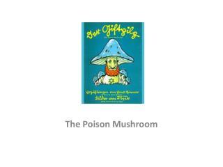 The Poison Mushroom