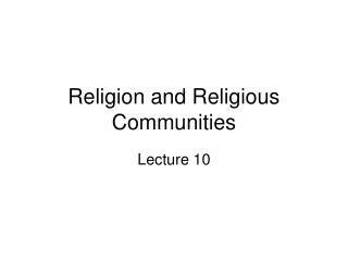 Religion and Religious Communities