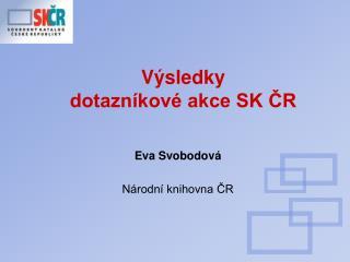 Výsledky  dotazníkové akce SK ČR
