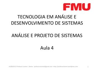 TECNOLOGIA EM ANÁLISE E DESENVOLVIMENTO DE SISTEMAS ANÁLISE E PROJETO DE  SISTEMAS Aula 4