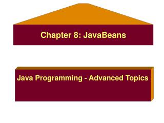 Chapter 8: JavaBeans