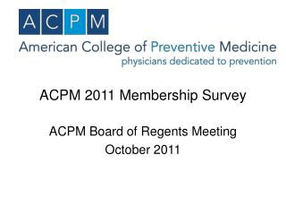 ACPM 2011 Membership Survey