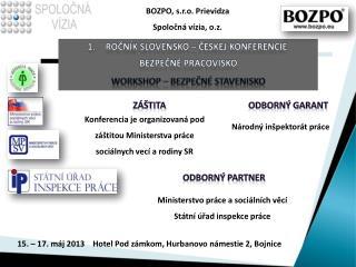 Ročník SLOVENSKO – ČESKEJ konferencie  bezpečné pracovisko workshop  – bezpečné stavenisko