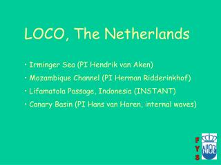 LOCO, The Netherlands  Irminger Sea (PI Hendrik van Aken)