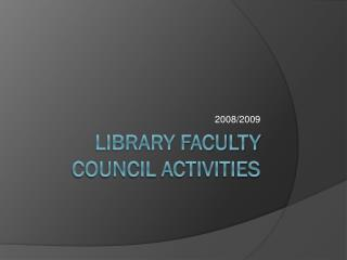 Library Faculty Council Activities