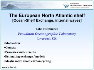 The European North Atlantic shelf [Ocean-Shelf Exchange, internal waves]