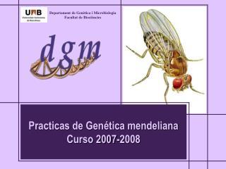 Practicas de Genética mendeliana Curso 2007-2008