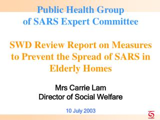 Public Health Group of SARS Expert Committee  SWD Review Report on Measures to Prevent the Spread of SARS in Elderly Hom