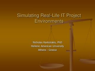 Simulating Real-Life IT Project Environments