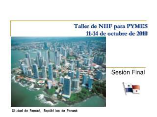 Taller de NIIF para PYMES 11-14 de octubre de 2010
