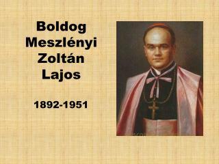 Boldog Meszlényi Zoltán Lajos