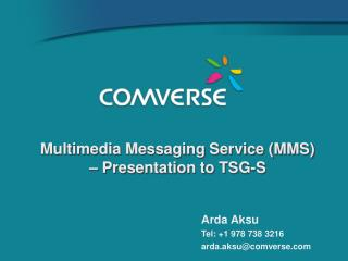 Multimedia Messaging Service (MMS) – Presentation to TSG-S
