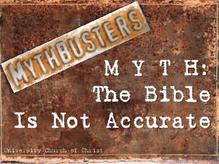 M Y T H: The Bible  Is Not Accurate