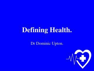 Defining Health.