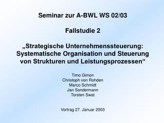 Seminar zur A-BWL WS 02/03 Fallstudie 2