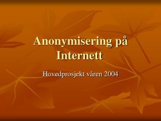 Anonymisering p� Internett