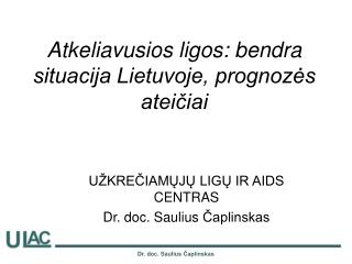 Atkeliavusios ligos: bendra situacija Lietuvoje, prognozės ateičiai