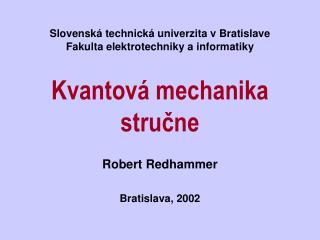 Kvantov� mechanika stru ? ne