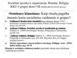 Seminaro klausimas:  Kaip ritualų pagalba žmonės kuria socialinius vaidmenis ir grupes?