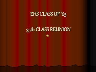 EHS CLASS OF '65 35th CLASS REUNION