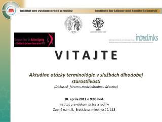 18. apríla 2012 o 9:00 hod. Inštitút pre výskum práce a rodiny