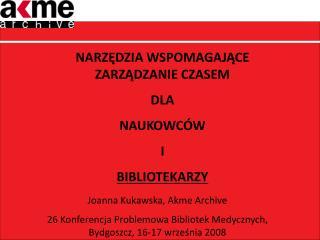Joanna Kukawska, Akme Archive