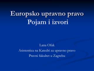 Europsko upravno pravo Pojam i izvori