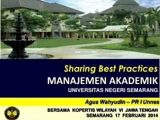 Sharing Best Practices MANAJEMEN AKADEMIK UNIVERSITAS NEGERI SEMARANG