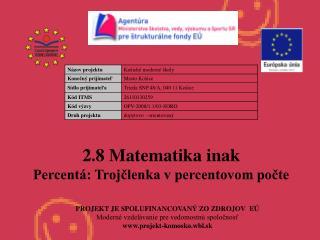 PROJEKT JE SPOLUFINANCOVANÝ ZO ZDROJOV  EÚ Moderné vzdelávanie pre vedomostnú spoločnosť