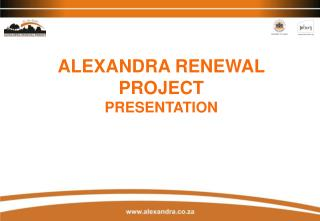 ALEXANDRA RENEWAL PROJECT PRESENTATION