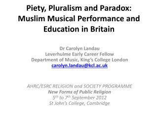 Piety, Pluralism and Paradox: Muslim Musical Performance and Education in Britain