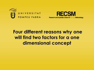 Four different reasons why one will find two factors for a one dimensional concept
