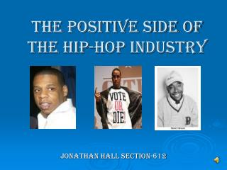 The Positive Side of the Hip-Hop Industry
