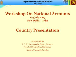 Workshop On National Accounts 6-9 July 2009 New Delhi - India