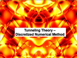 Tunneling Theory –  Discretized Numerical Method