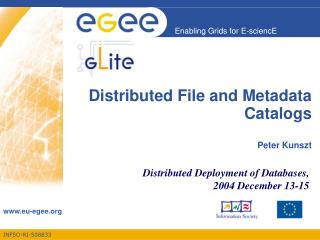 Distributed File and Metadata Catalogs Peter Kunszt