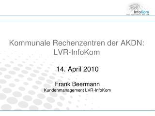 Kommunale Rechenzentren der AKDN: LVR-InfoKom