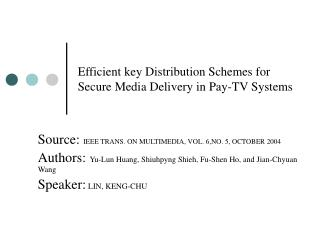Efficient key Distribution Schemes for Secure Media Delivery in Pay-TV Systems