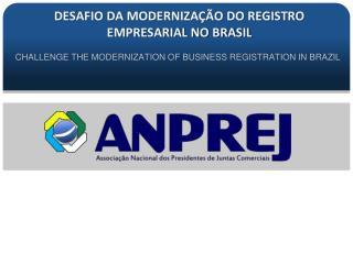 DESAFIO DA MODERNIZAÇÃO DO REGISTRO EMPRESARIAL NO BRASIL