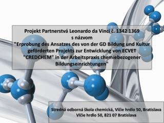 Stredná odborná škola chemická, Vlčie hrdlo 50, Bratislava  Vlčie hrdlo 50, 821 07 Bratislava