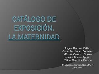 Catálogo de exposición. La Maternidad