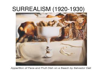 SURREALISM (1920-1930)