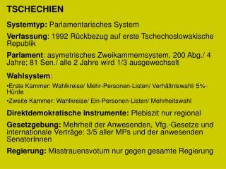TSCHECHIEN Systemtyp: Parlamentarisches System
