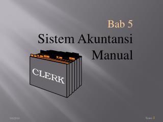 Bab 5 Sistem Akuntansi Manual
