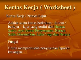 Kertas Kerja ( Worksheet )