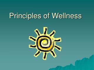 Principles of Wellness